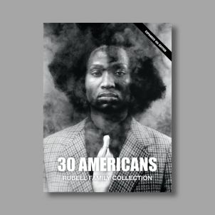 30 Americans: Rubell Family Collection, Fourth Edition
