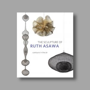 The Sculpture of Ruth Asawa, Second Edition: Contours in the Air
