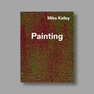 Mike Kelley: Timeless Painting