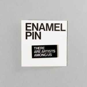 There Are Artists Among Us Enamel Pin