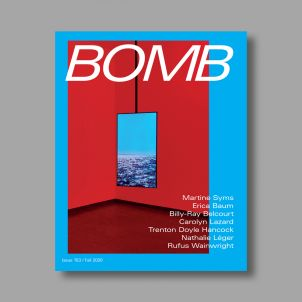 BOMB Magazine Issue 153, Fall 2020