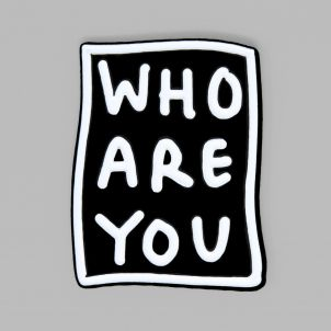 WHO ARE YOU Enamel Pin