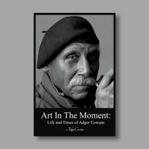 Art in the Moment: Life and Times of Adger Cowans