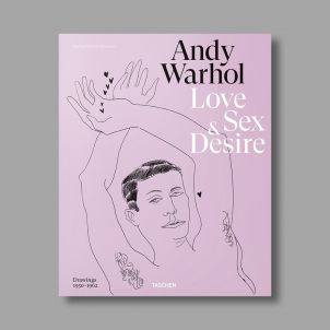 Andy Warhol. Love, Sex, and Desire. Drawings 1950-1962