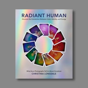 Radiant Human: Discover the Connection Between Color, Identity, and Energy
