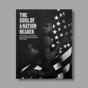 The Soul of a Nation Reader: Writings by and about Black American Artists