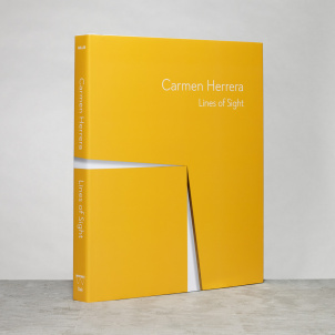 Carmen Herrera: Lines of Sight Catalogue