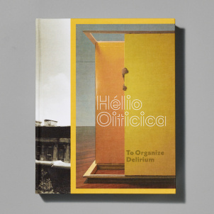 Hélio Oiticica: To Organize Delirium Catalogue- Hardcover