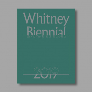PRE-ORDER Whitney Biennial 2019 Catalogue