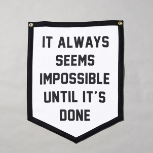 It Always Seems Impossible Until It's Done Camp Flag